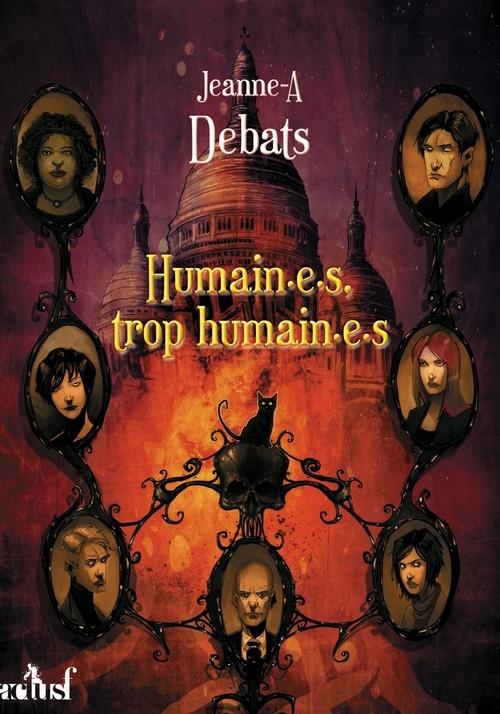 Testament, tome 3 : Humain.e.s, trop humain.e.s de Jeanne-A. Debats