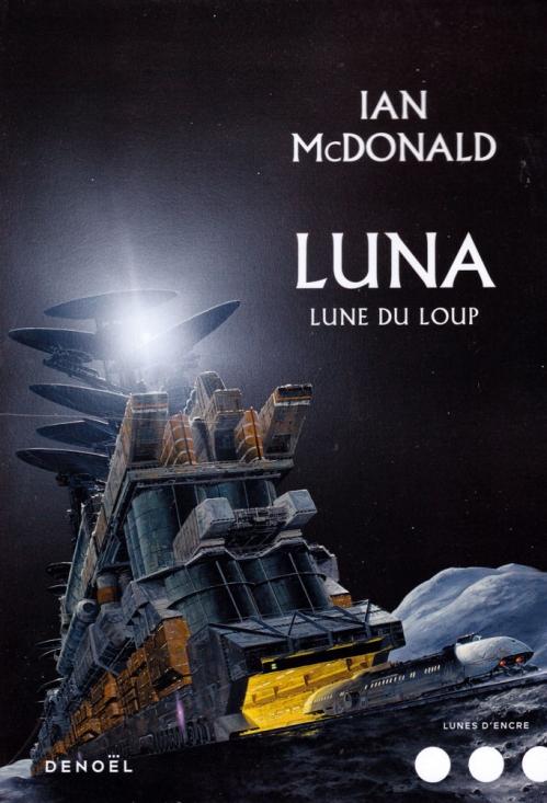 Luna, tome 2 : Lune du loup de Ian McDonald