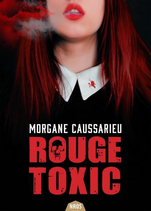 Rouge toxic de Morgane Caussarieu