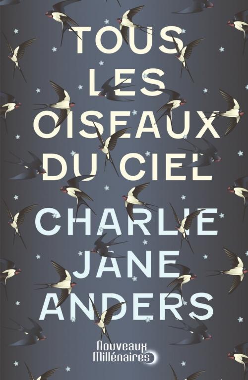 Tous les oiseaux du ciel de Charlie Jane Anders