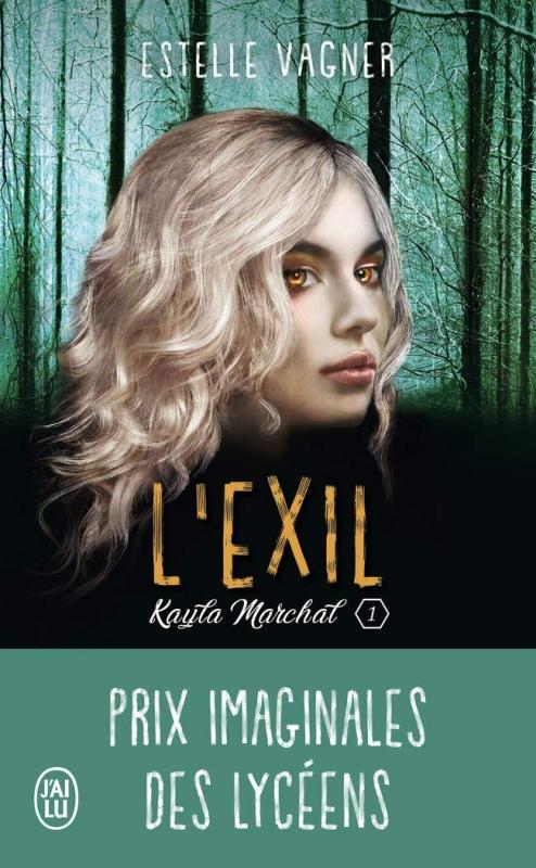 Kayla Marchal, tome 1 : L'exil de Estelle Vagner