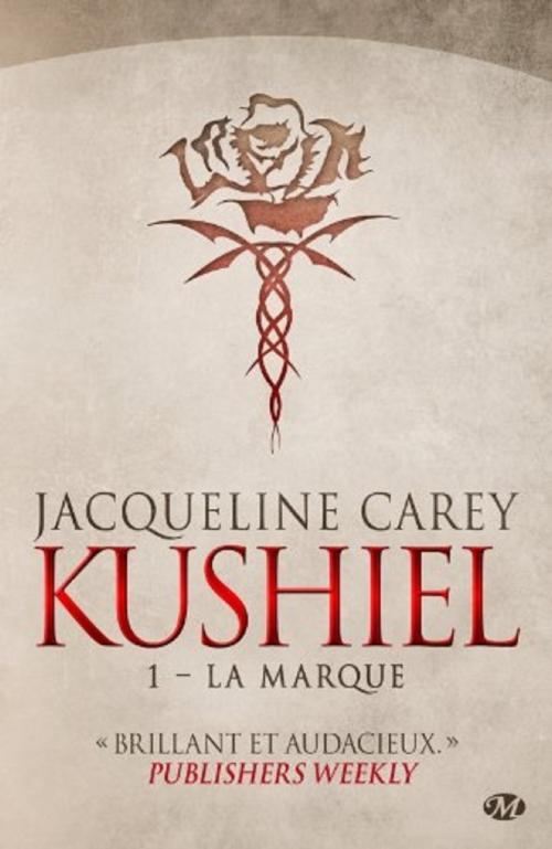 Kushiel, tome 1 : La marque de Jacqueline Carey