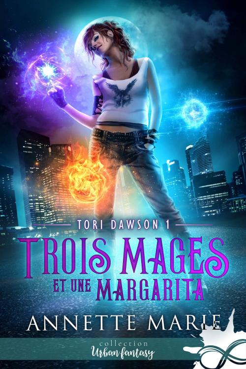 [BLOG TOUR] Tori Dawson, tome 1 : Trois mages et une margarita de Annette Marie