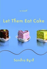 "Book Review: ""Let Them Eat Cake"" by Sandra Byrd"