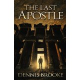 "Book Review: ""The Last Apostle"" by Dennis Brooke"