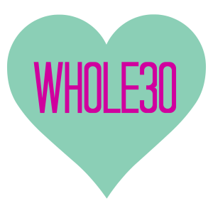 Whole30 Day 29: Things I've Loved About Doing the Whole30