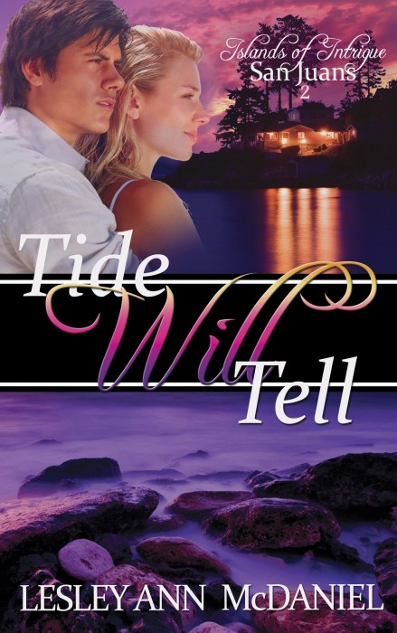 """Tide Will Tell"" by Lesley Ann McDaniel. Book 2 of the Islands of Intrigue series."