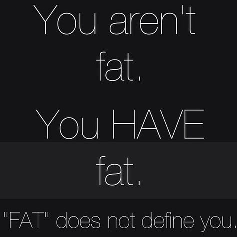 you aren't fat