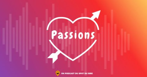 Passions, un podcast original Le spot du rire