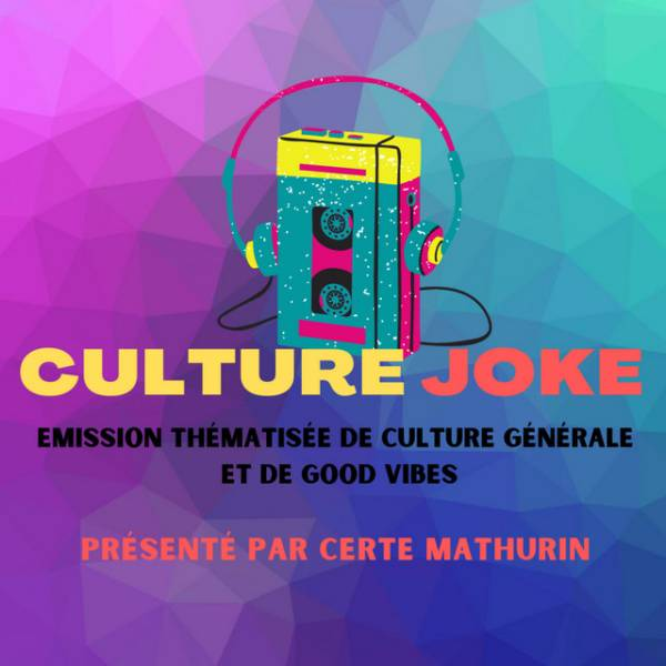 Culture Joke, le podcast humoristique de Certe Mathurin
