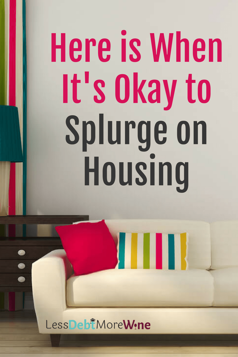 When is it ok to splurge on housing? budgeting living expenses | millennial money tips
