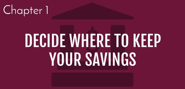 6 steps to build savings. Step 1: Decide where to put your savings | grow savings