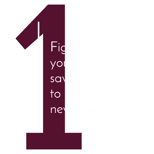 6 steps to build savings, first figure out where to stash your cash