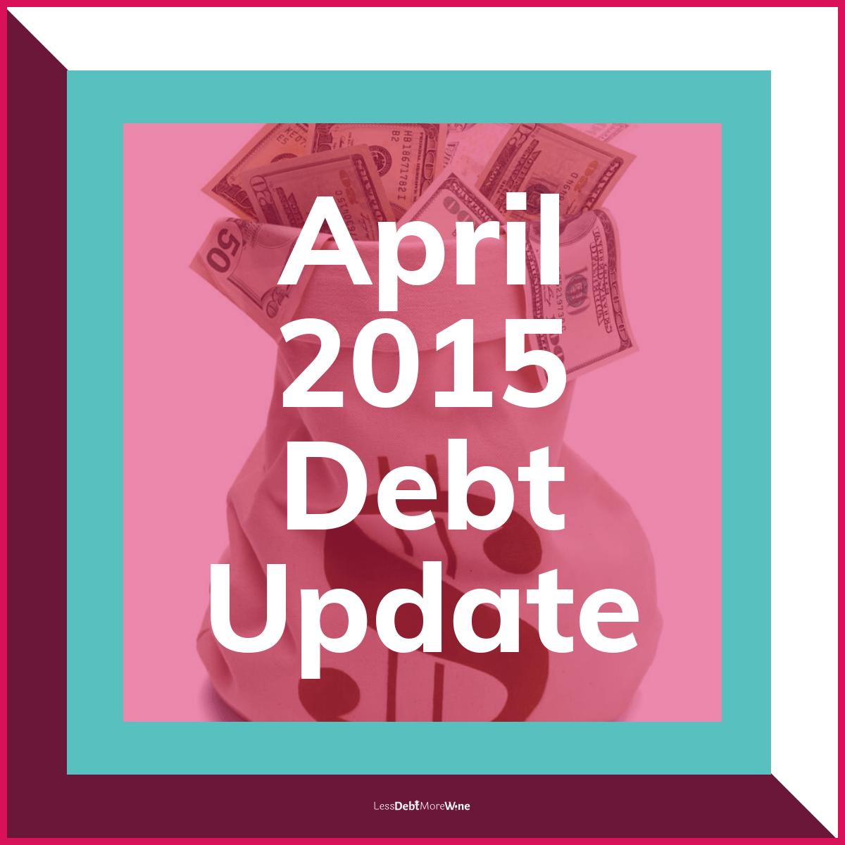 April 2015 debt update, debt payoff progress