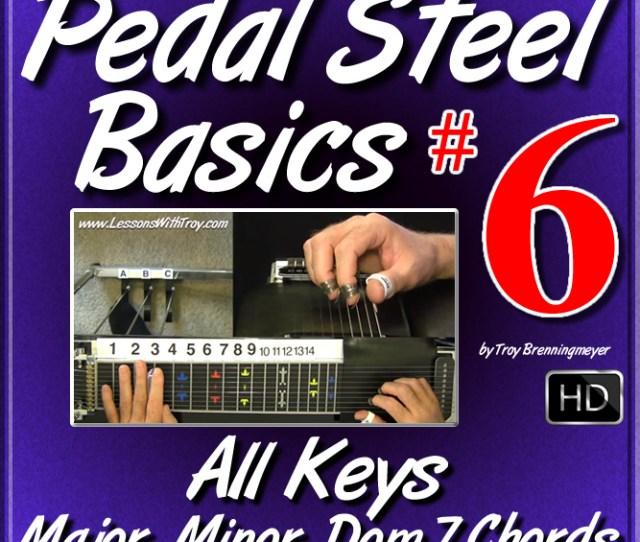 06 Pedal Steel Basics All Keys Major Minor Dom