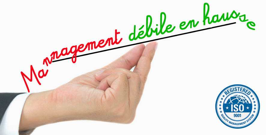 Management débile la nouvelle norme