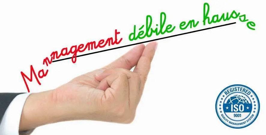 Management débile la nouvelle norme