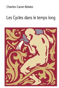 Les cycles dans le temps long - Charles Caron Belato