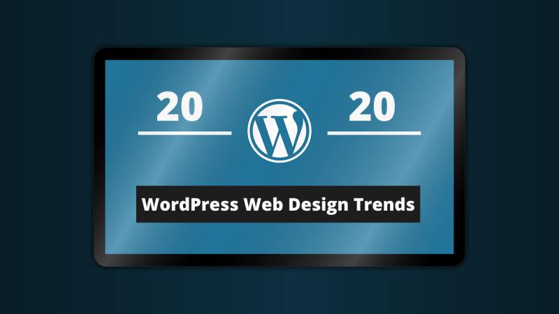 WordPress Website Design Trends 2020
