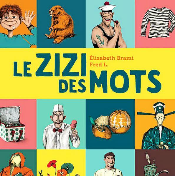 Le zizi des Mots - Elisabeth Brami et Fred L.