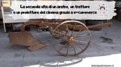 La seconda vita di un vecchio aratro, un trattore e un proiettore del cinema grazie a un e-commerce (e ai social)