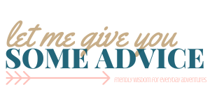 Let Me Give You Some Advice Header