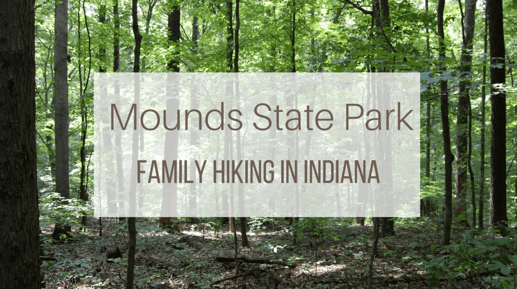 Mounds State Park: Family Hiking in Indiana