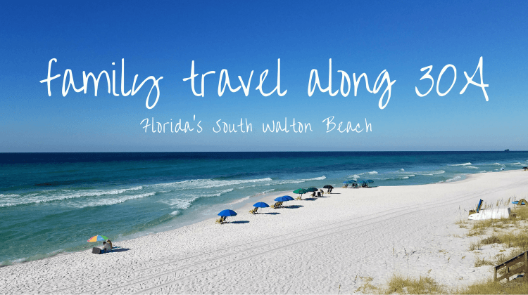 family travel on florida 30A south walton beach