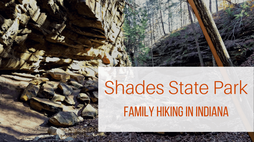 Shades State Park: Family Hiking in Indiana from Let Me Give You Some Advice