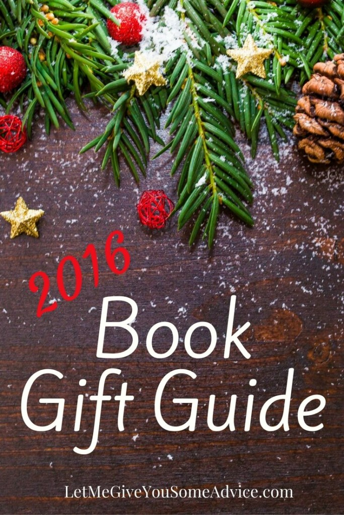 2016 Book Gift Guide from Let Me Give You Some Advice