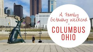 Family Getaway Weekend in Columbus Ohio from Let Me Give You Some Advice