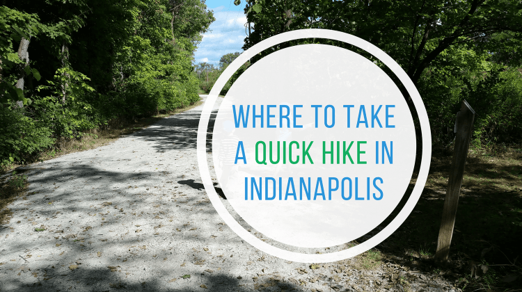 Where to take a quick hike in Indianapolis