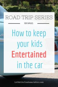 Road Trip Series for Families Part Three - How to Entertain Kids in the Car