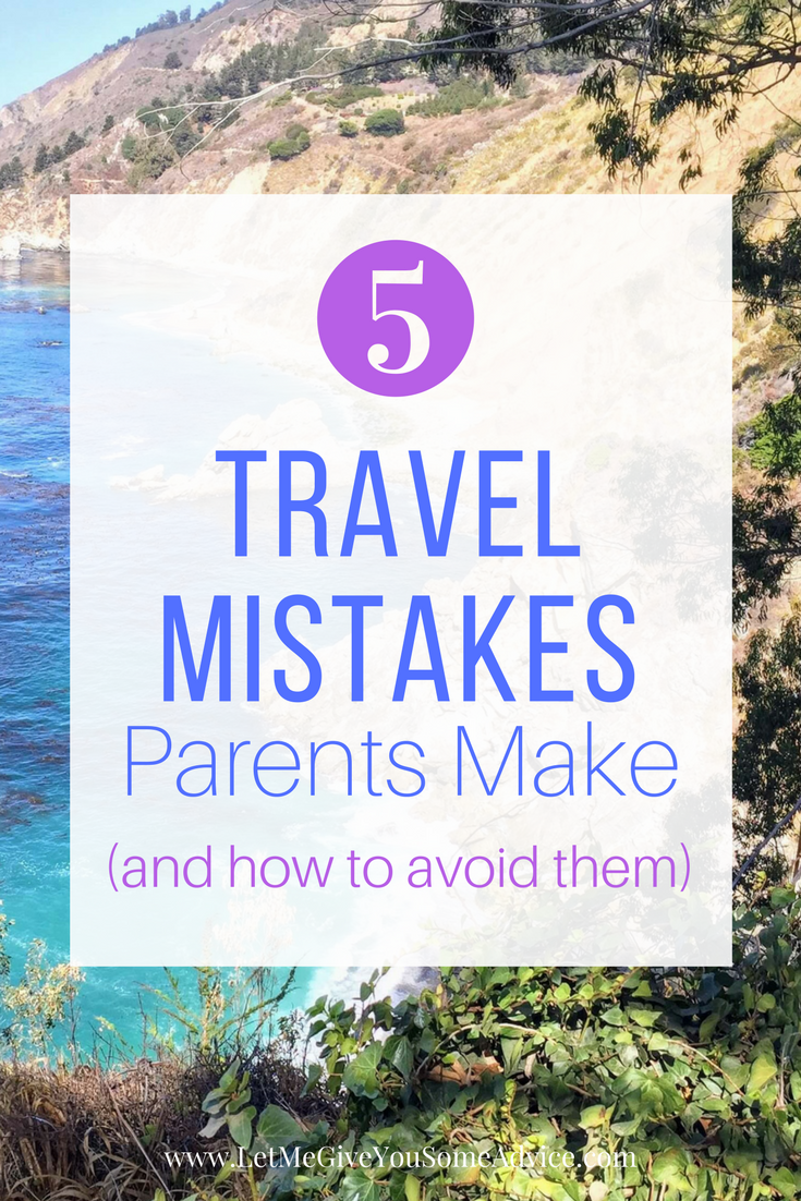 Don't let meltdowns ruin a family vacation! Avoid these 5 travel mistakes parents make with some good planning and thoughtful parenting.