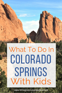 Colorado Springs with Kids from Let Me Give You Some Advice