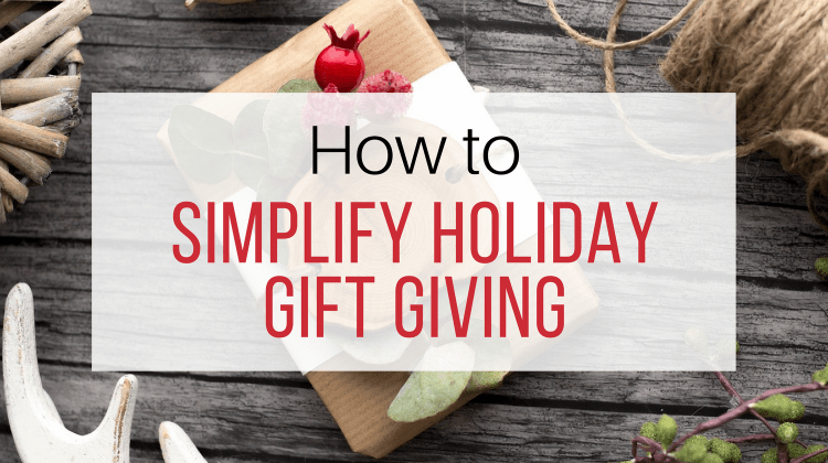 How to Simplify Holiday Gift Giving - Let Me Give You Some Advice