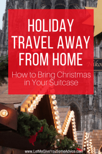 What To Pack When Traveling Away from Home at Christmas