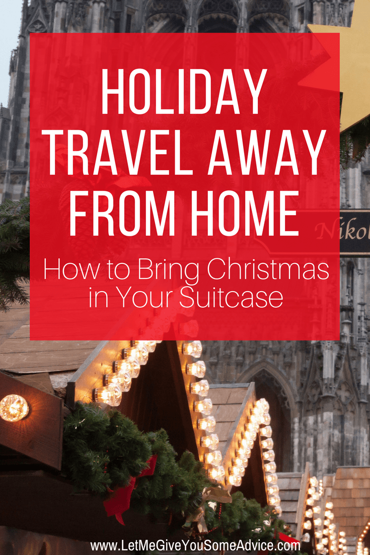 Traveling away from home at Christmas doesn't mean you have to skip the festivities. Find out what to pack and how to bring Christmas with you on your trip. Christmas travel |