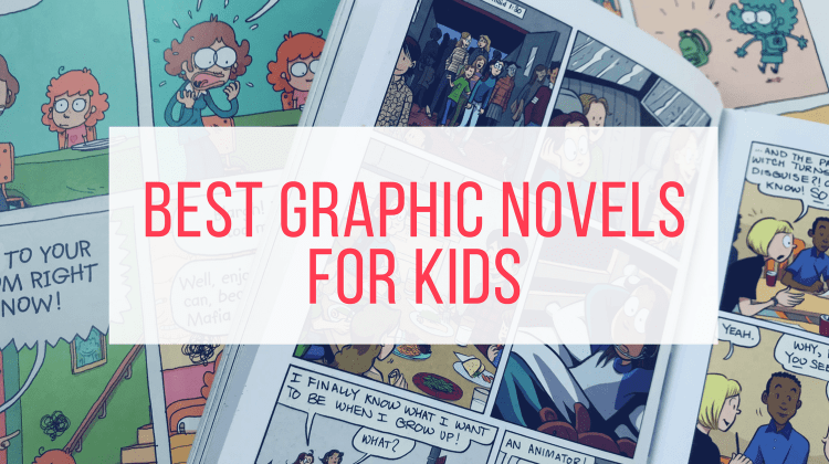 A Mom-Approved List of the Best Graphic Novels for Kids - Let Me Give You Some Advice