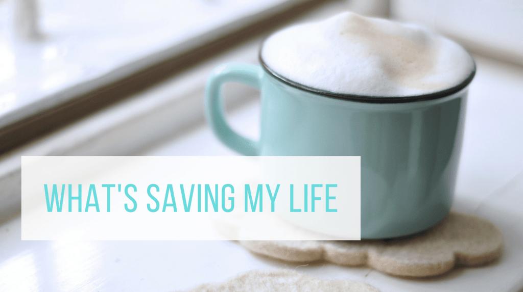 What's Saving My Life Winter 2018