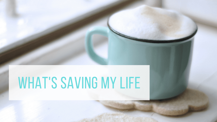 What's Saving My Life Winter 2018