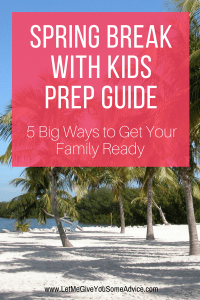 Spring Break With Kids Prep - Make sure you're prepared for your family vacation with these 5 steps for family travel prep.