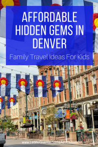 Affordable Hidden Gems in Denver for Kids. Budget friendly vacation ideas for your next family trip to Denver, Colorado.