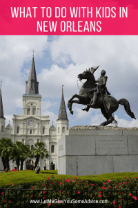New Orleans Attractions for Kids - Let Me Give You Some Advice