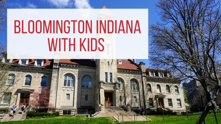 Bloomington With Kids - Feature Image with text overlay