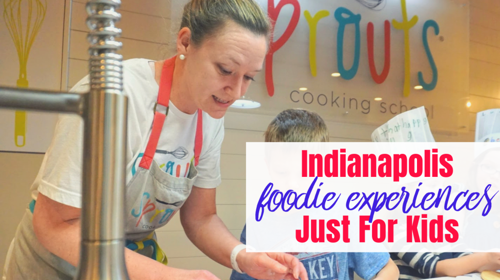 Foodie Experiences with Kids in Indianapolis text image