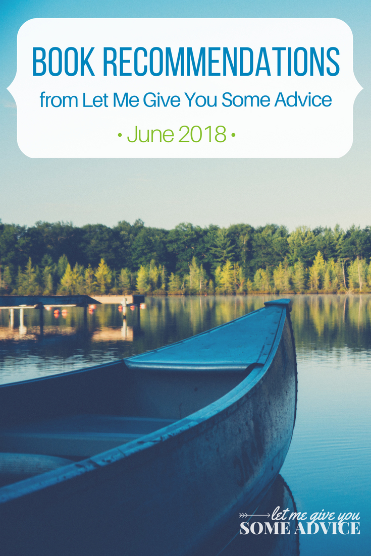 Monthly Book Recommendations from Let Me Give You Some Advice - June 2018. Find out what I'm reading and get advice for your to-be-read list. This month's titles include, Kitchens of the Great Midwest by J. Ryan Stradal, Educated: A Memoir by Tara Westover, How to Walk Away by Katherine Center, Rules of Civility by Amor Towles, and The Oracle Year by Charles Soule.