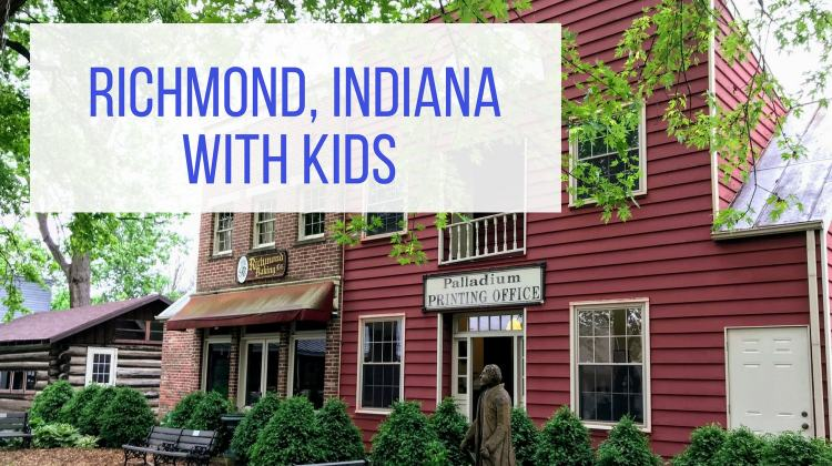 Richmond Indiana with Kids – A Midwest Family Getaway
