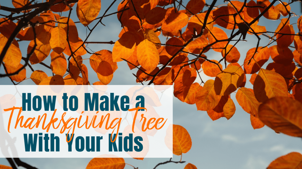 How to Make a Thanksgiving Tree with your Kids feature image with text