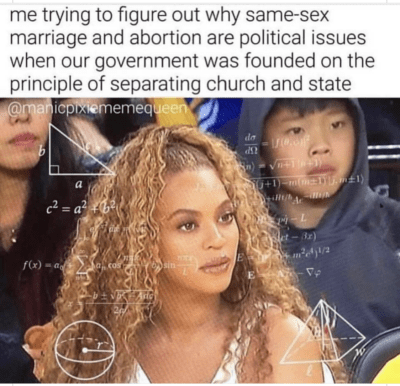 Musings on Memes, Abortion, Same-Sex Marriage, and Separation of Church and State